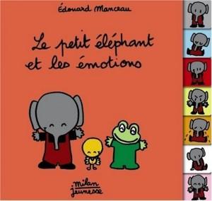 vignette de 'Les émotions du petit éléphant (Manceau, Edouard)'
