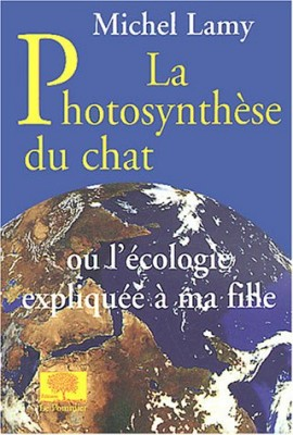 """Afficher """"La photosynthèse du chat ou l'écologie expliquée à ma fille"""""""