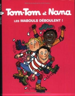 """Afficher """"Tom-Tom et Nana n° 25 Les mabouls déboulent !"""""""