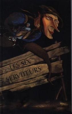 """Afficher """"Les six serviteurs"""""""