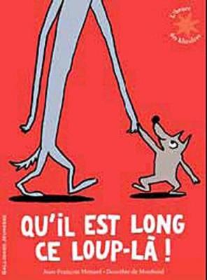 """Afficher """"Qu'il est long, ce loup-là !"""""""