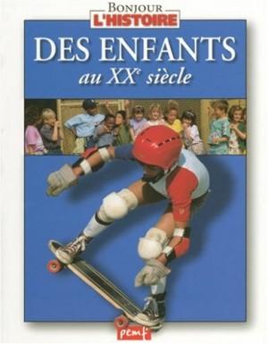 """Afficher """"Des enfants au XXe siècle"""""""