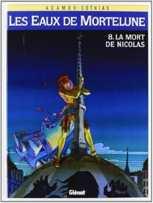 """Afficher """"Les Eaux de Mortelune n° 8 La Mort de Nicolas"""""""