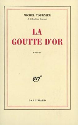 """Afficher """"La goutte d'or"""""""