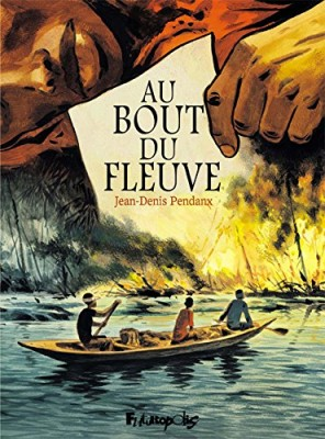 vignette de 'Au bout du fleuve (Jean-Denis Pendanx)'