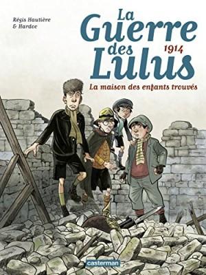 """Afficher """"La guerre des Lulus n° 01 1914. La maison des enfants trouvés"""""""
