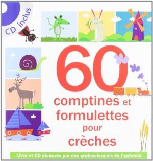 """Afficher """"60 comptines et formulettes pour crèche"""""""