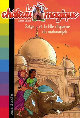 """Afficher """"Le château magique n° 9 Satya et la fille disparue du maharadjah"""""""