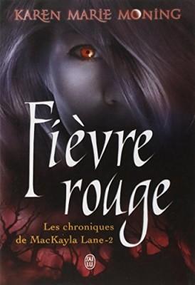 """Afficher """"Les chroniques de MacKayla Lane n° 2 Fièvre rouge"""""""