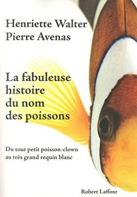 """Afficher """"Fabuleuse histoire du nom des poissons (La)"""""""