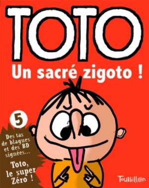 """Afficher """"Toto, le super zéro ! n° 5 Un sacré zigoto !"""""""