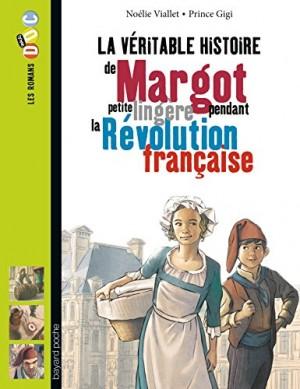 """Afficher """"La véritable histoire de Margot, petite lingère pendant la Révolution française"""""""