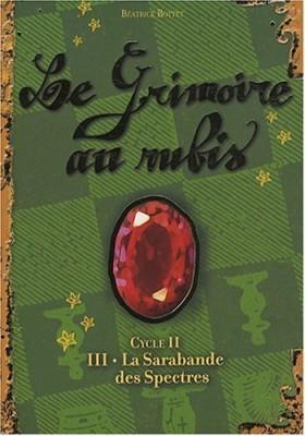 """Afficher """"Grimoire au rubis, cycle II (Le) n° 3 Sarabande des Spectres (La)"""""""