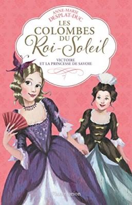 """Afficher """"Les colombes du Roi-Soleil n° 12 Victoire et la princesse de Savoie"""""""