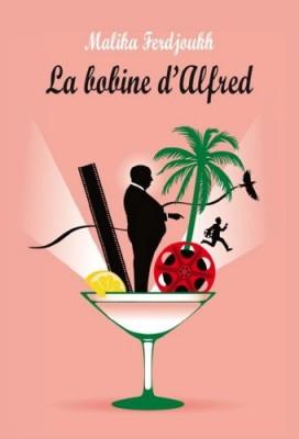 vignette de 'La bobine d'Alfred (Malika Ferdjoukh)'