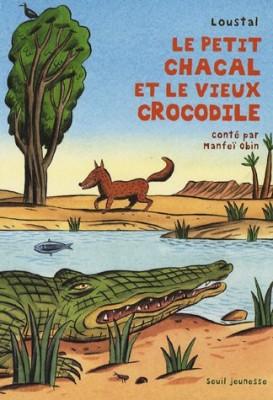 """Afficher """"Le petit chacal et le vieux crocodile"""""""