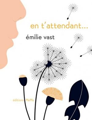 vignette de 'En t'attendant (Emilie Vast)'