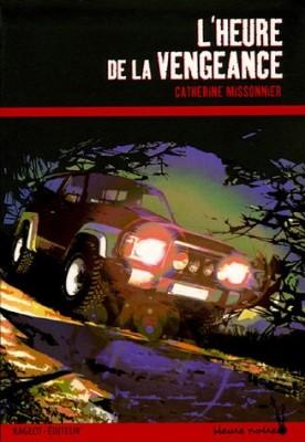 vignette de 'L'heure de la vengeance (Catherine Missonnier)'