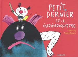 """Afficher """"Petit Dernier et le grogromonstre"""""""