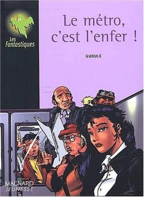 """Afficher """"Le métro, c'est l'enfer !"""""""