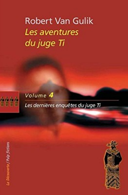 """Afficher """"Les aventures du Juge Ti n° 4 Les dernières enquêtes du juge Ti"""""""
