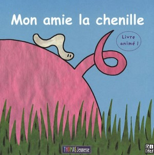 """Afficher """"Mon amie la chenille"""""""