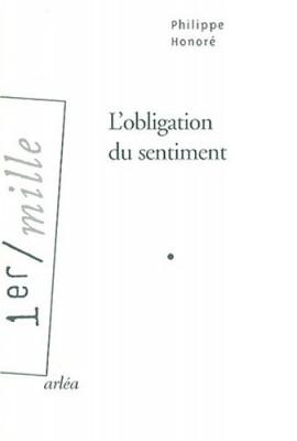 vignette de 'L'obligation du sentiment (Philippe Honoré)'