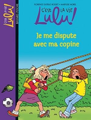 "Afficher ""C'est la vie Lulu! n° 6 Je me dispute avec ma copine"""