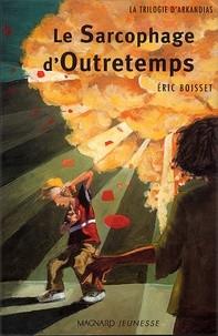 """Afficher """"La trilogie d'Arkandias n° 3 Le sarcophage d'outretemps"""""""