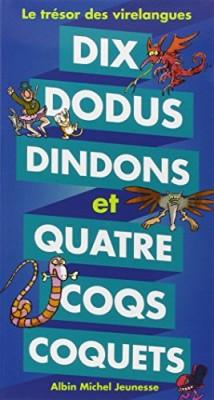 """Afficher """"Dix dodus dindons et quatre coqs coquets"""""""
