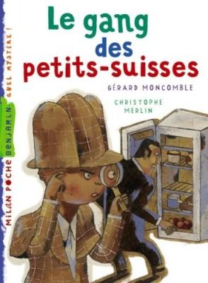 """Afficher """"Enquêtes fabuleuses de FFF, le fameux Félix File-Filou (Les) Gang des petits-suisses (Le)"""""""
