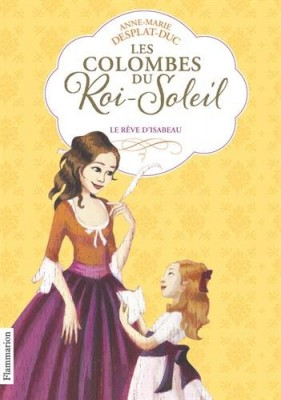 """Afficher """"Les colombes du Roi-Soleil n° 5Le rêve d'Isabeau"""""""