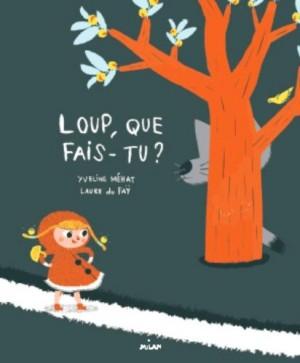 vignette de 'Loup, que fais-tu ? (Yveline Méhat)'