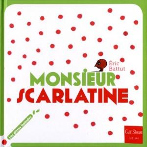 """Afficher """"Monsieur Scarlatine"""""""