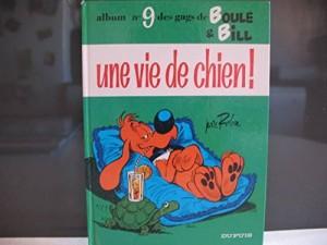 """Afficher """"Boule et Bill n° 9 Une vie de chien !"""""""
