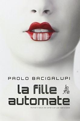vignette de 'fille automate (La) (Paolo Bacigalupi)'