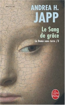 """Afficher """"La Dame sans terrre - Le sang de grâce - Tome 3 La Dame sans terre - Le sang de grâce - Tome 3"""""""