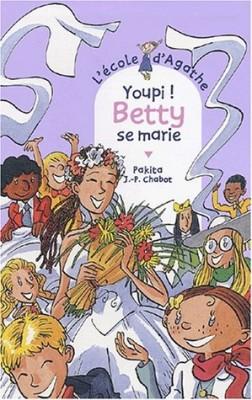 "Afficher ""L'Ecole d'Agathe n° 26 Youpi ! Betty se marie"""