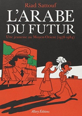 vignette de 'L'Arabe du futur n° 1<br /> Une Jeunesse au Moyen-Orient, 1978-1984 (Riad SATTOUF)'