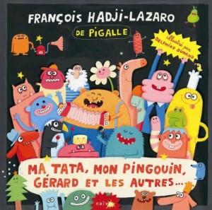 """Afficher """"Ma tata, mon pingouin, Gérard et les autres...."""""""