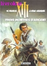 """Afficher """"XIII n° 11 Trois montres d'argent"""""""