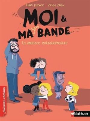 "Afficher ""Moi et ma super bande n° 6 Menace extraterrestre (La)"""