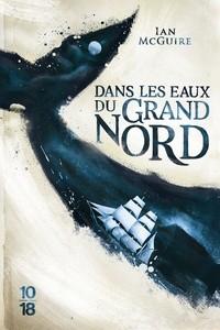 vignette de 'Dans les eaux du grand nord (Ian Mc Guire)'