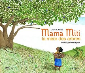 "Afficher ""Mama Miti, la mère des arbres"""