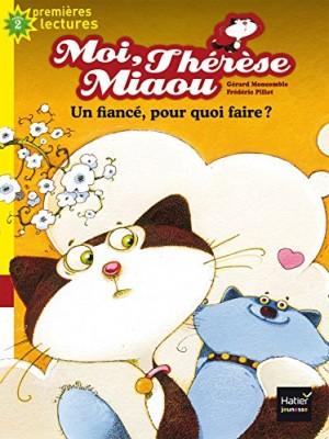 """Afficher """"Moi, Thérèse Miaou n° 5 Un fiancé, pour quoi faire ?"""""""