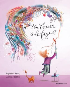 vignette de 'Un baiser à la figue (Raphaële Frier)'
