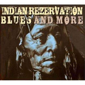 "Afficher ""Indian Rezervation blues and more"""