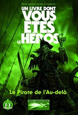 vignette de 'Un livre dont vous êtes le héros<br /> Le pirate de l'au-delà (Steve Jackson)'