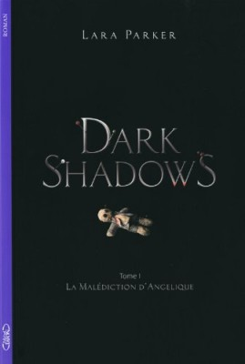 "Afficher ""Dark shadows n° 1 La malédiction d'Angélique"""