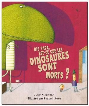 """Afficher """"Dis papa, est-ce que les dinosaures sont morts ?"""""""